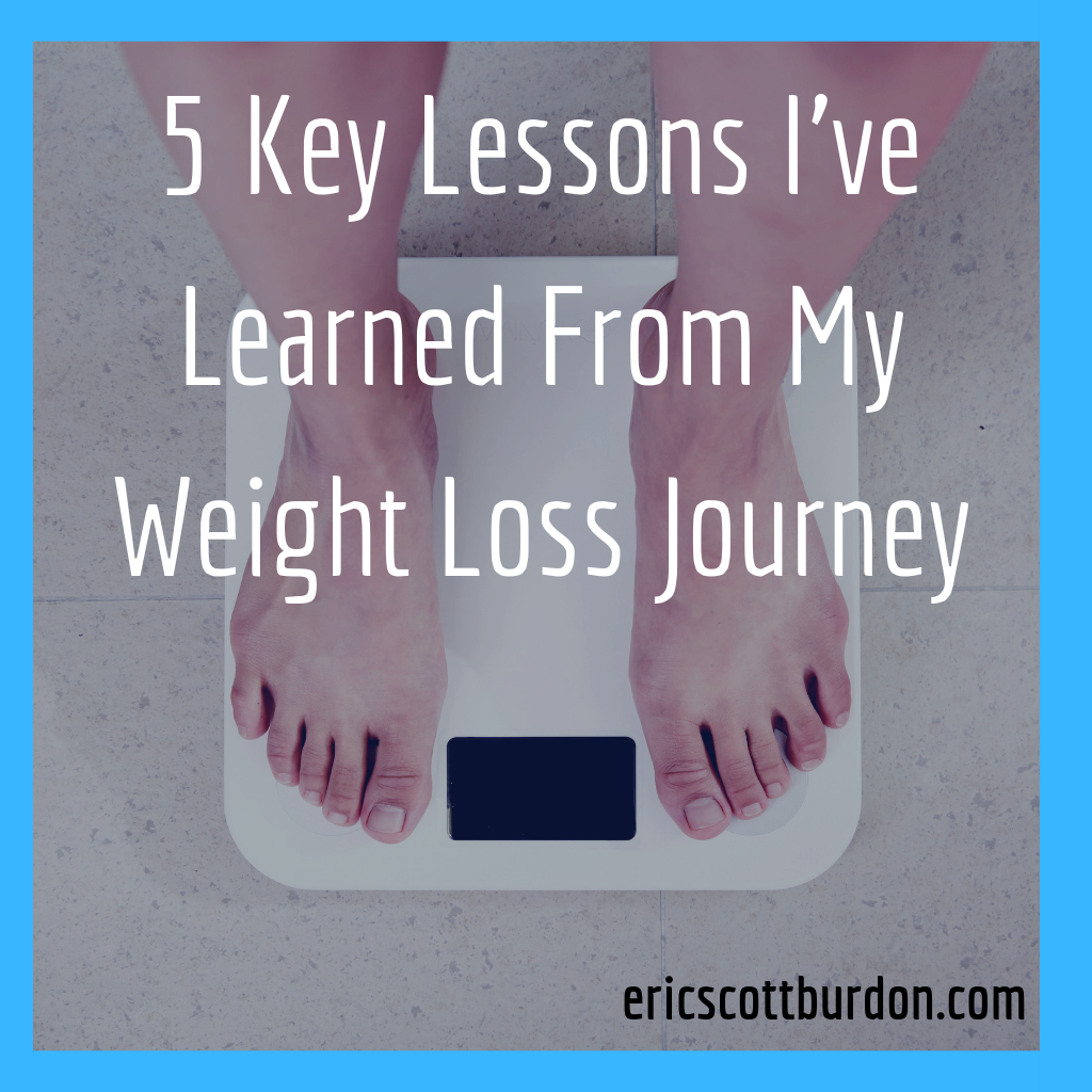 5 Key Lessons I've Learned From My Weight Loss Journey