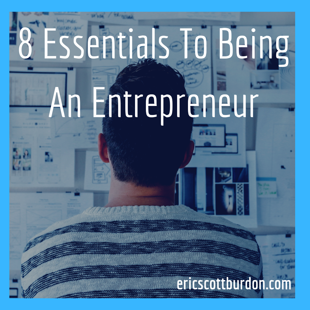 8 Essentials To Being An Entrepreneur