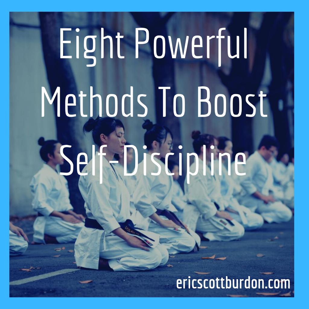 Eight Powerful Methods To Boost Self-Discipline