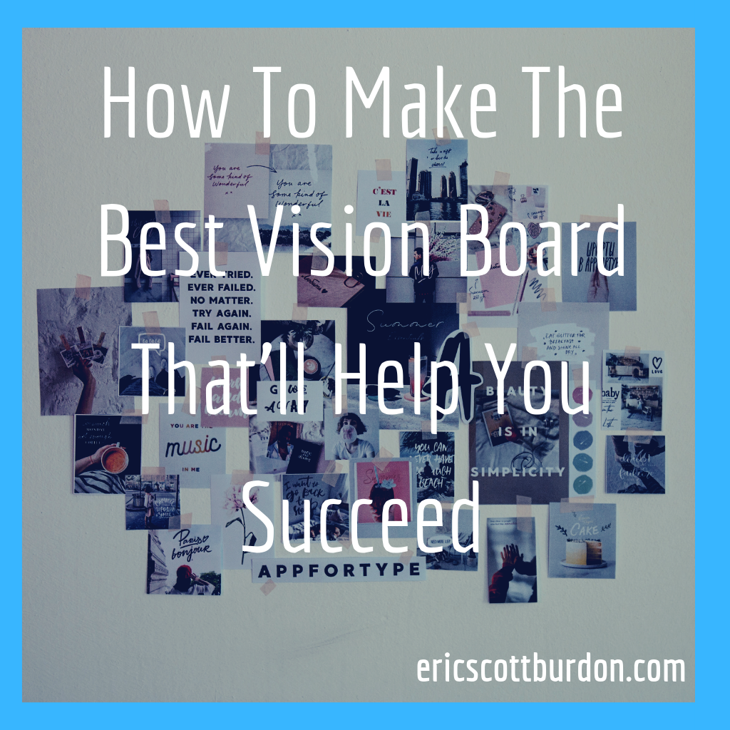 How To Make The Best Vision Board That'll Help You Succeed