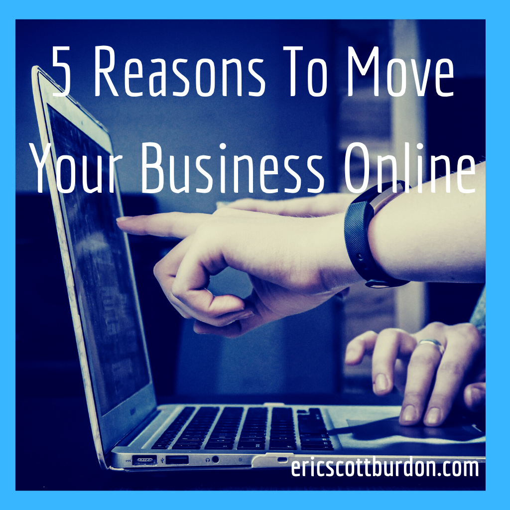 5 Reasons To Move Your Business Online